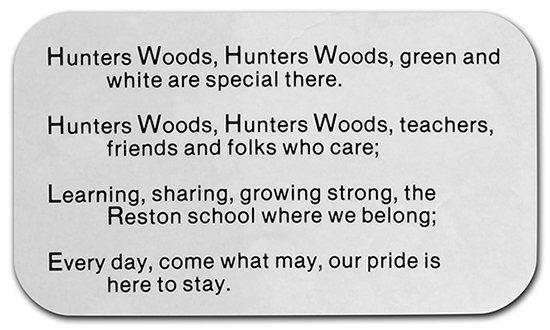Photograph of a yearbook page showing the Hunters Woods School Song. The lyrics read: Hunters Woods, Hunters Woods, green and white are special there. Hunters Woods, Hunters Woods, teachers, friends and folks who care; Learning, sharing, growing strong, the Reston school where we belong; Every day, come what may, our pride is here to stay.